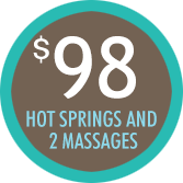 ENJOY DAY USE OF OUR HOT SPRINGS AND 2 MASSAGES FOR JUST $98